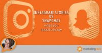 Instagram Stories vs Snapchat in a Nutshell – What You Need to Know
