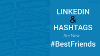 LinkedIn And Hashtags Are Now #BestFriends