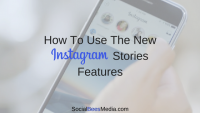 Instagram Stories Update – How To Use The New Features
