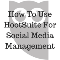How To Use HootSuite For Social Media Management