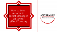 Tech Tuesday: methods to send automated Direct Messages on Twitter