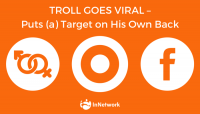 Troll Goes Viral – places (a) target on His own back