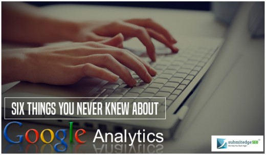 6 belongings you never Knew About Google Analytics