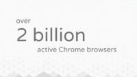 Chrome Surpasses 2 billion Active Installs