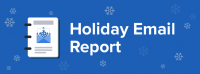 Holiday Email Report: Cyber Week Recap