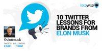 10 Twitter Lessons For Brands From Elon Musk