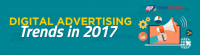 Hottest Digital Advertising Trends in 2017 [Infographic]