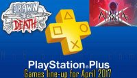 PS Plus April 2017 Revealed: Free PlayStation Plus Games Include 10 Second Ninja X And More