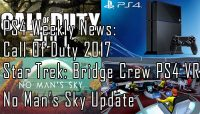 PS4 Weekly News: Call Of Duty 2017, Star Trek: Bridge Crew PS4 VR Confirmed, No Man's Sky Update
