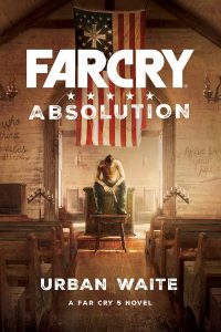 Far Cry Absolution Novel Announced for February 13