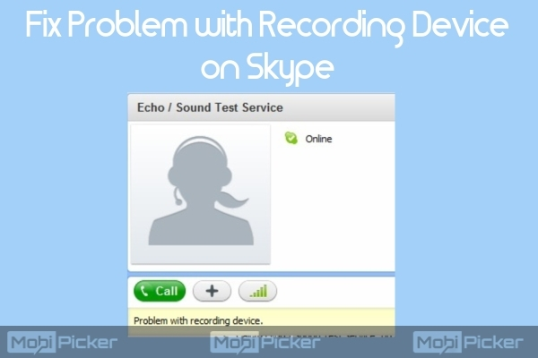 How to Fix Skype Problem with Recording Device? | DeviceDaily.com