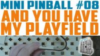 Ben Heck's mini pinball game: Building walls