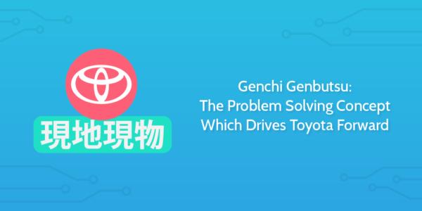 genchi genbutsu | DeviceDaily.com