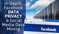 In-Depth: Facebook Data Privacy & Social Media Data Mining