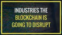 Industries Blockchain Will Disrupt Which Might Surprise You