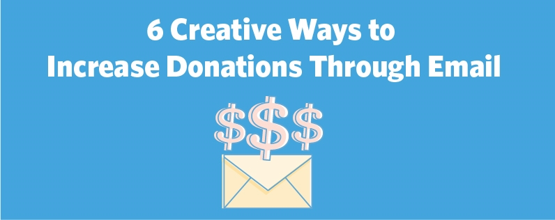 6 Creative Ways to Increase Donations Through Email | DeviceDaily.com