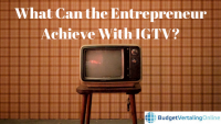What Can the Entrepreneur Achieve With IGTV?