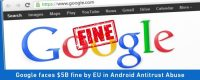 Google And What's Behind Alphabet's $5B EU Fine