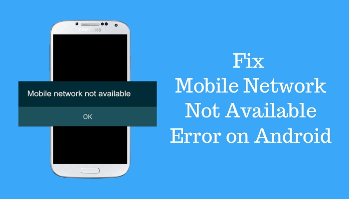 5 Ways to Fix 'Mobile Network Not Available' Error in Android Smartphones | DeviceDaily.com