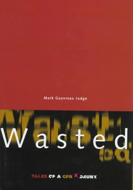 """Read Mark Judge's """"Wasted"""" Gen X book, courtesy of the Internet Archive 