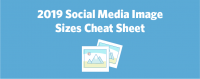 2019 Social Media Image Sizes Cheat Sheet [Infographic]