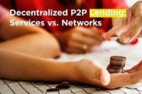 Decentralized P2P Lending Services vs Networks