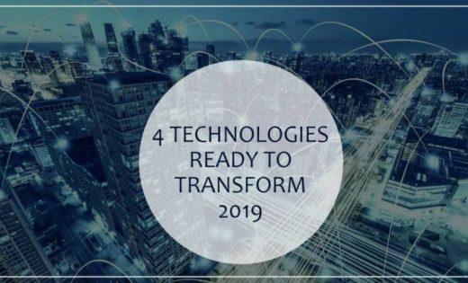 4 Technologies ready to transform 2019