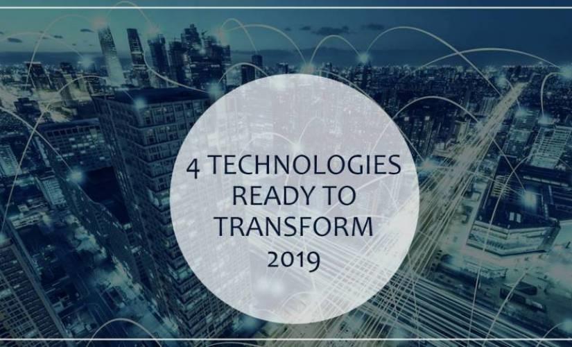 4 Technologies ready to transform 2019 | DeviceDaily.com