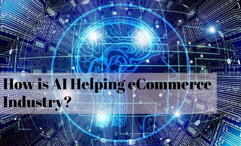 How is AI Helping the eCommerce Industry? | DeviceDaily.com