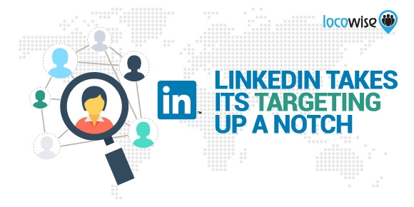 LinkedIn Takes Its Targeting Up a Notch | DeviceDaily.com