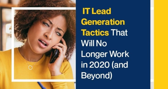 IT Lead Generation Tactics That Will No Longer Work | DeviceDaily.com