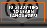 10 Study Tips to Learn Languages