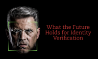 Biometrics: What the Future Holds for Identity Verification