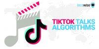 TikTok Talks Algorithms