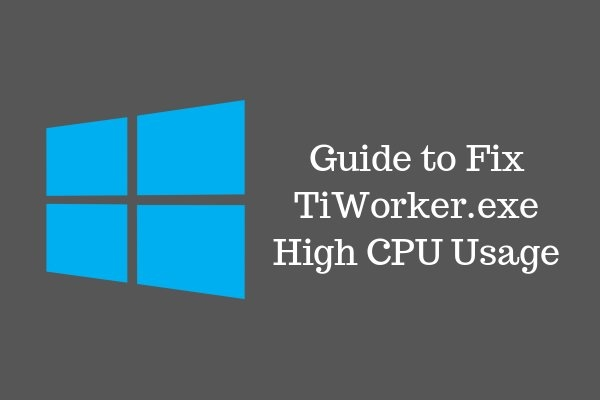 [FIX] Windows Modules Installer Worker (TiWorker.exe) High ...