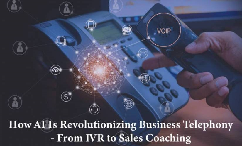 How AI is Revolutionizing Business Telephony from IVR to Sales Coaching | DeviceDaily.com