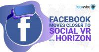 Facebook Moves Closer to Social VR with Horizon