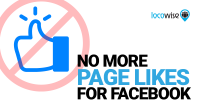 No More Page Likes For Facebook
