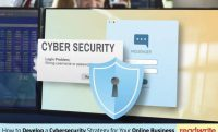 How to Develop a Cybersecurity Strategy for Your Online Business
