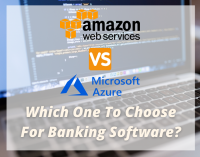 AWS vs Azure: Which One to Choose For Banking Software Development